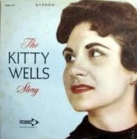 Kitty Wells - The Kitty Wells Story