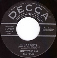 Kitty Wells And Red Foley - Make Believe ('Till We Can Make It Come True)