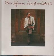 Klaus Hoffmann - Es Muß aus Liebe sein