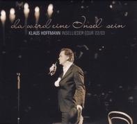 Klaus Hoffmann - Da Wird eine Insel Sein-Insellieder Tour 02/03
