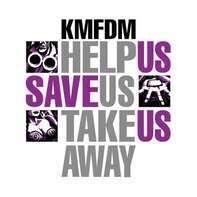KMFDM - HELP US SAVE US TAKE US..