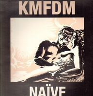 Kmfdm - Naïve