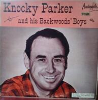 Knocky Parker - Knocky Parker And His Backwoods Boys