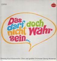 Knut Kiesewetter & Orchester Georg Moslener - Das Darf Doch Nicht Wahr Sein...