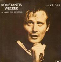 Konstantin Wecker - Im Namen Des Wahnsinns