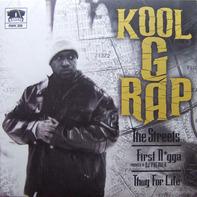 Kool G Rap - The Streets / First Nigga / Thug For Life