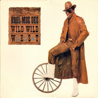 Kool Moe Dee - Wild, Wild West / Suckers