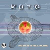 Koto - Koto Is Still Alive