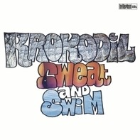 Krokodil - Sweat & Swim