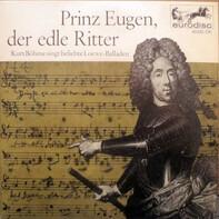 Kurt Böhme - Prinz Eugen, Der Edle Ritter