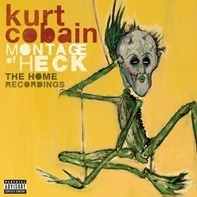Kurt Cobain - Montage of Heck: The Home Recordings