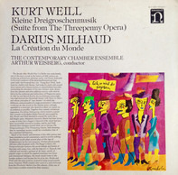 Kurt Weill • Darius Milhaud - Suite From The Threepenny Opera, La Création Du Monde