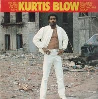 Kurtis Blow - Kurtis Blow, The Best Rapper On The Scene