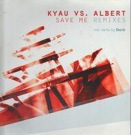 Kyau vs. Albert - Save Me (Remixes)
