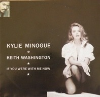 Kylie Minogue & Keith Washington - If You Were With Me Now