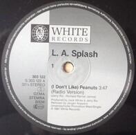 L.A. Splash - (I Don't Like) Peanuts