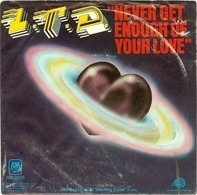 L.T.D. - Never Get Enough Of Your Love