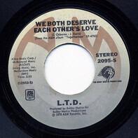 L.T.D. - We Both Deserve Each Others Love