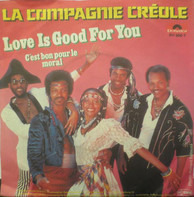 La Compagnie Créole - Love Is Good For You