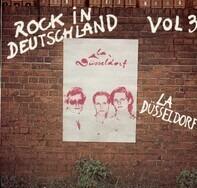 La Düsseldorf - Rock In Deutschland Vol 3