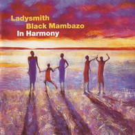 Ladysmith Black Mambazo - In Harmony