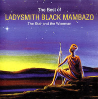 Ladysmith Black Mambazo - The Best Of (The Star And The Wiseman)