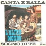 L'Altro Mondo - Canta E Balla / Sogno Di Te