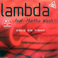 Lambda Feat. Martha Wash - Hold On Tight