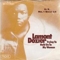 Lamont Dozier - Trying To Hold On To My Woman / We Don't Want Nobody To Come Between Us