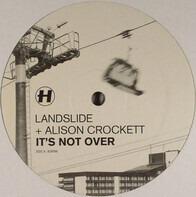 Landslide + Alison Crockett - IT'S NOT OVER
