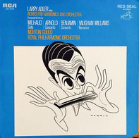 Larry Adler - The Royal Philharmonic Orchestra Conducted By Morton Gould - Plays Works For Harmonica And Orchestra