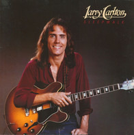 Larry Carlton - Sleepwalk