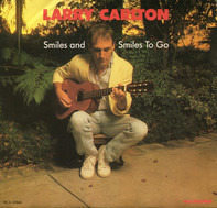 Larry Carlton - Smiles and Smiles to Go