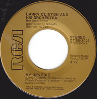 Larry Clinton And His Orchestra - My Reverie / Deep Purple