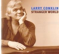 Larry Conklin - Stranger World
