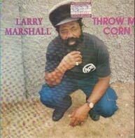 Larry Marshall - Throw Mi Corn