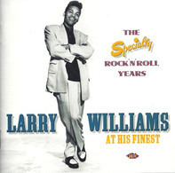 Larry Williams - At His Finest: The Specialty Rock 'N' Roll Years