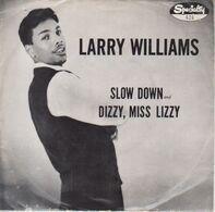 Larry Williams - Dizzy Miss Lizzy / Slow Down
