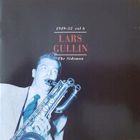 Lars Gullin - 1949-52 Vol 6 The Sideman