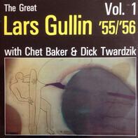 Lars Gullin With Chet Baker & Dick Twardzik - The Great Lars Gullin Vol. 1 '55/'56