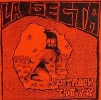 La Secta - (Don't Follow) That Way