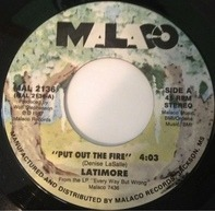 Latimore - Put Out The Fire / Every Way But Wrong