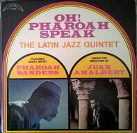 Latin Jazz Quintet - Featured Guest Artist Pharoah Sanders - Under The Direction Of Juan Amalbert - Oh! Pharoah Speak