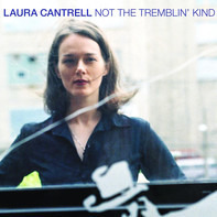Laura Cantrell - Not the Tremblin' Kind