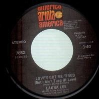 Laura Lee - Love's Got Me Tired (But I Ain't Tired Of Love)