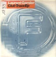 Laurent Garnier - Club Traxx EP