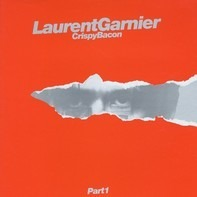 Laurent Garnier - Crispy Bacon (Part 1)