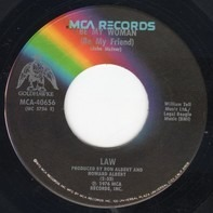 Law - Be My Woman (Be My Friend) / Layin' Down The Law