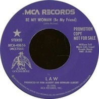 Law - Be My Woman (Be My Friend)