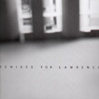 Lawrence - Remixes For Lawrence